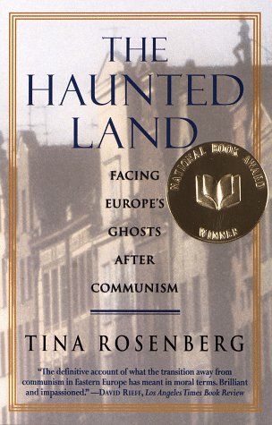 Image for The Haunted Land: Facing Europe's Ghosts After Communism