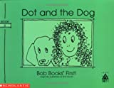 img - for Dot and the Dog (Bob Books First!, Level A, Set 1, Book 6)) book / textbook / text book