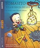 Tomas Y La Burbuja De Luz/ Thomas And the Light Bubble: Un Cuento Sobre Thomas Edison (Pequenos Grandes Genios) (Spanish Edition) (9502410823) by Pinto, Carlos