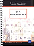 Wi-Fi : Matriser le rseau sans fil