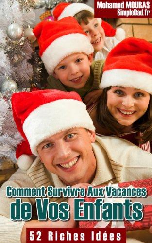 Couverture du livre Comment Survivre Aux Vacances de Vos Enfants (52 Idées :)