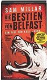 Die Bestien von Belfast von Sam Millar
