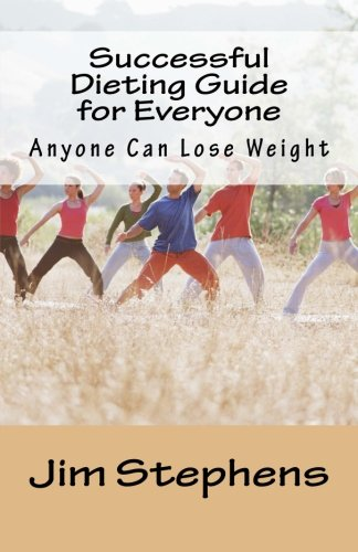 Successful Dieting Guide for Everyone: Anyone Can Lose Weight