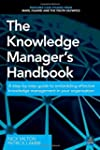 The Knowledge Manager's Handbook: A S...
