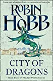 City of Dragons (The Rain Wild Chronicles, Book 3) Robin Hobb