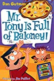My Weird School Daze #11: Mr. Tony Is Full of Baloney! (0061703990) by Gutman, Dan