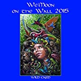 img - for We Moon on the Wall Calendar 2015: Wild Card book / textbook / text book