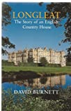 LONGLEAT: THE STORY OF AN ENGLISH COUNTRY HOUSE (0946159629) by DAVID BURNETT