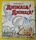 Animals! Animals! How They Eat, Sleep, Dress, Bathe, Fight: Play (0307168085) by Peter Lippman