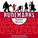 Runemarks (       UNABRIDGED) by Joanne Harris Narrated by Sile Bermingham