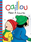 Caillou Makes a Snowman (Backpack)