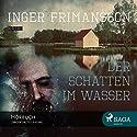 Der Schatten im Wasser Hörbuch von Inger Frimansson Gesprochen von: Wolfgang Berger