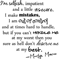 I'm selfish, impatient and a little insecure. I make mistakes, I am out of control and at times hard to handle, but if you can't handle me at my worst then you sure as hell don't deserve me at my best Marilyn Monroe wall quotes sayings art vinyl decals by
