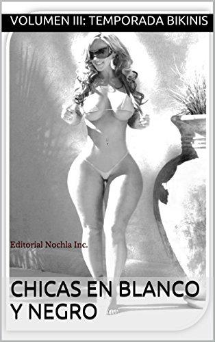CHICAS EN BLANCO Y NEGRO: Editorial Nochla Inc. (REVISTA PARA ADULTOS B/N nº 3)