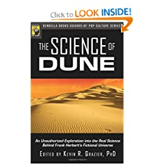 The Science of Dune: An Unauthorized Exploration into the Real Science Behind Frank Herbert's Fictional... by Kevin R. Grazier