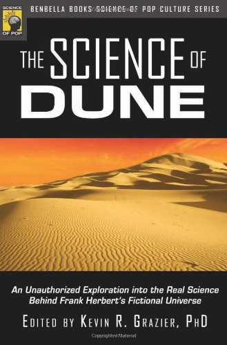 The Science of Dune: An Unauthorized Exploration into the Real Science Behind Frank Herbert's Fictional Universe (Psychology of Popular Culture)
