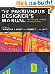 The Passivhaus Designer's Manual: A T...