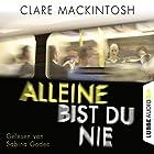 Alleine bist du nie Hörbuch von Clare Mackintosh Gesprochen von: Sabina Godec, Milena Karas, Julian Horeyseck