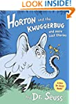 Horton and the Kwuggerbug and more Lo...