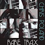 Rare Trax by Chris Poland (2004-03-30)