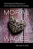 Moral Wages: The Emotional Dilemmas of Victim Advocacy and Counseling