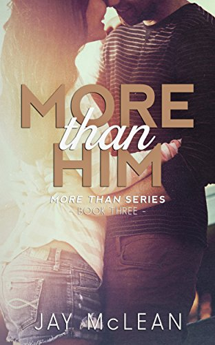 Jay McLean - More Than Him (More Than Series, Book 3)