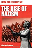The Rise of Nazism (0749677244) by Charles Freeman