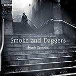Smoke and Daggers: A BBC Radio 4 dramatisation | Hugh Costello