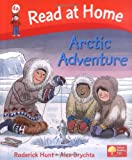 Roderick Hunt Read at Home: More Level 4a: Arctic Adventure (Read at Home Level 4b)