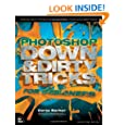 Photoshop Down & Dirty Tricks for Designers (Voices That Matter)