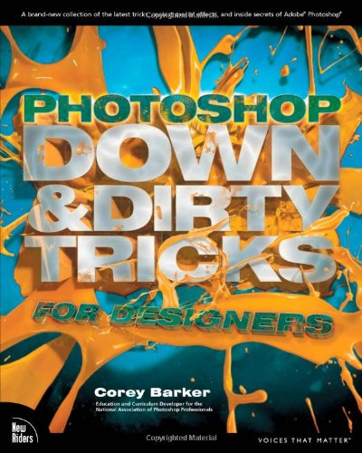 Photoshop Down &amp; Dirty Tricks for Designers