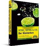 HTML, XHTML & CSS - Der Meisterkurs: Lernen Sie HTML, XHTML & CSS auf dem schnellsten und einfachsten Weg! (3827244668) by Elizabeth Castro
