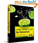 HTML, XHTML & CSS - Der Meisterkurs -...