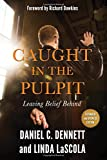 img - for Caught in the Pulpit: Leaving Belief Behind book / textbook / text book