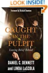 Caught in the Pulpit: Leaving Belief...