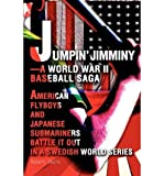 img - for [ JUMPIN' JIMMINY--A WORLD WAR II BASEBALL SAGA: AMERICAN FLYBOYS AND JAPANESE SUBMARINERS BATTLE IT OUT IN A SWEDISH WORLD SERIES ] By Skole, Robert ( Author) 2004 [ Paperback ] book / textbook / text book