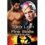 Fire Balls (Balls to the Wall)by Tara Lain