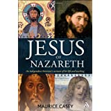 Jesus of Nazareth: An independent historian's account of his life and teachingby Maurice Casey