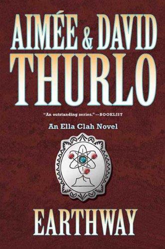 Earthway: An Ella Clah Novel, Aimee Thurlo, David Thurlo