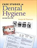 img - for Case Studies in Dental Hygiene (2nd Edition) 2nd (second) Edition by Thomson, Evelyn (2008) book / textbook / text book