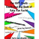 The 100% Really Really Real Big Book of Fake Fun Facts. (The Fake Fun Facts Series)by William Watkins