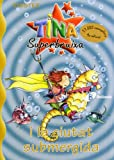 img - for Tina Superbruixa I La Ciutat Submergida (Bruixola. Tina Superbruixa/ Compass. Tina Superbruixa) (Catalan Edition) book / textbook / text book