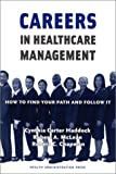 img - for Careers in Healthcare Management: How to Find Your Path and Follow It book / textbook / text book