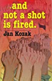 img - for And Not a Shot Is Fired book / textbook / text book