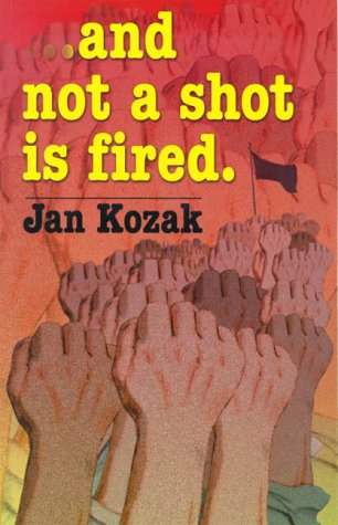 And Not a Shot Is Fired: Jan Kozak: 9781892647016: Amazon.com: Books