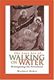 The lost art of walking on water : reimagining the priesthood