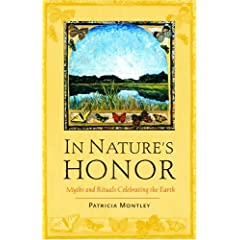 In Nature's Honor: Myths And Rituals Celebrating The Earth