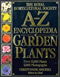 Royal Horticultural Society A-Z Encyclopedia of Garden Plants (RHS) (0751303038) by Brickell, Christopher