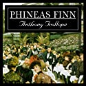 Phineas Finn Audiobook by Anthony Trollope Narrated by Robert Whitfield