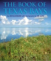 The Book of Texas Bays (Gulf Coast Books, sponsored by Texas A&M University-Corpus Christi)